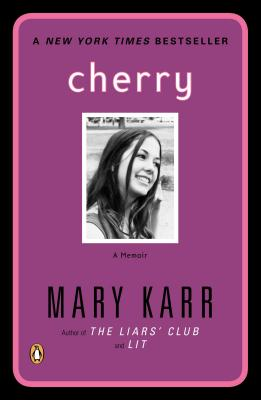 Cherry: A Memoir, Karr, Mary