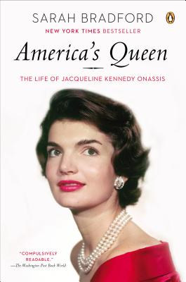 America's Queen: The Life of Jacqueline Kennedy Onassis, Bradford, Sarah