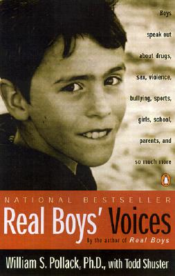 Real Boys' Voices, William S. Pollack; Todd Shuster