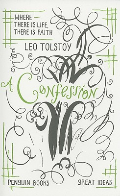 A Confession (Penguin Great Ideas), Tolstoy, Leo