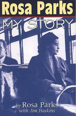 Rosa Parks: My Story, Rosa Parks, Jim Haskins