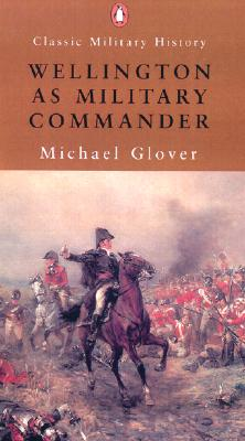 Image for Wellington as Military Commander (Classic Military History)