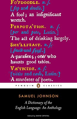A Dictionary of the English Language: An Anthology (Penguin Classics), Samuel Johnson