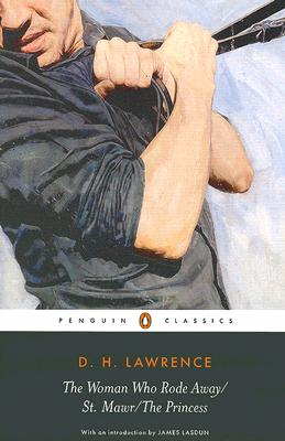 The Woman Who Rode Away; St. Mawr; the Princess (Penguin Classics), Lawrence, D. H.