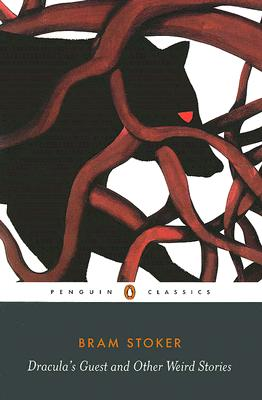 Dracula's Guest and Other Weird Tales (Penguin Classics), Bram Stoker
