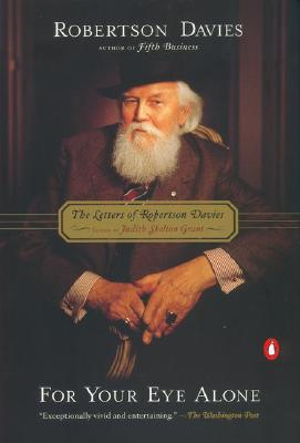 Image for For Your Eye Alone: The Letters of Robertson Davies