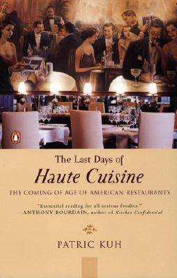 Image for The Last Days of Haute Cuisine: The Coming of Age of American Restaurants
