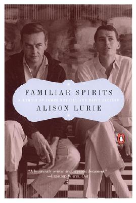Familiar Spirits: A Memoir of James Merrill and David Jackson, Lurie, Alison