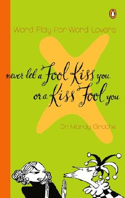 Never Let a Fool Kiss You or a Kiss Fool You, Mardy Grothe
