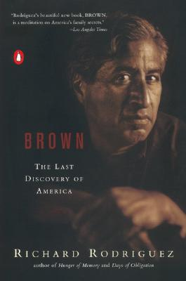 Brown: The Last Discovery of America, Richard  Rodriguez