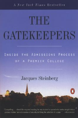 The Gatekeepers: Inside the Admissions Process of a Premier College, JACQUES STEINBERG