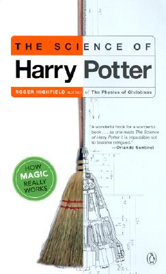 Image for The Science of Harry Potter: How Magic Really Works