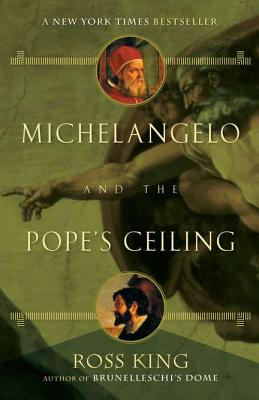 Michelangelo and the Pope's Ceiling, King, Ross