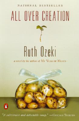 All Over Creation: A Novel, Ozeki, Ruth