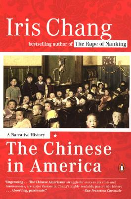 The Chinese in America: A Narrative History, Chang, Iris