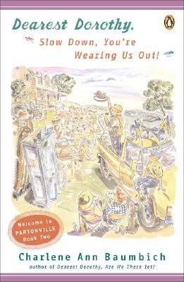 Image for Dearest Dorothy: Slow Down, You're Wearing Us Out! (Dearest Dorothy, Bk. 2)