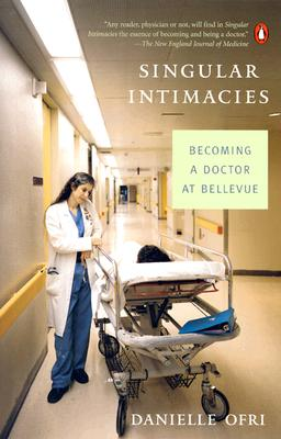 Image for Singular Intimacies: Becoming a Doctor at Bellevue