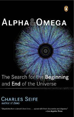 Image for Alpha and Omega: The Search for the Beginning and End of the Universe