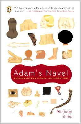 Image for Adam's Navel: A Natural and Cultural History of the Human Form