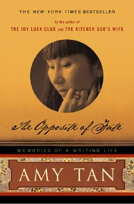 The Opposite of Fate: Memories of a Writing Life, Amy  Tan