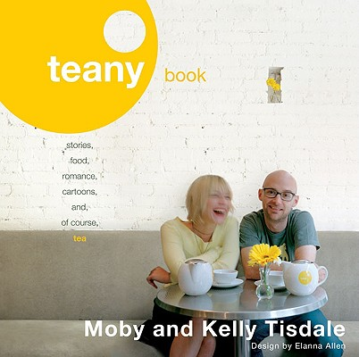 Image for Teany Book: Stories, Food, Romance, Cartoons and, of Course, Tea