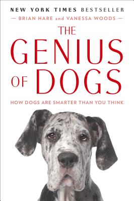 GENIUS OF DOGS: HOW DOGS ARE SMARTER THAN YOU THINK, HARE, BRIAN