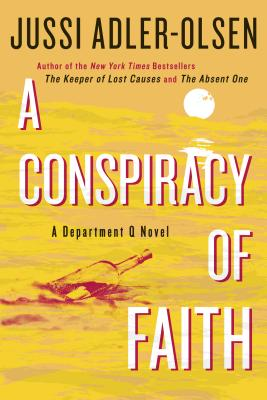 A Conspiracy of Faith: A Department Q Novel, Jussi Adler-Olsen
