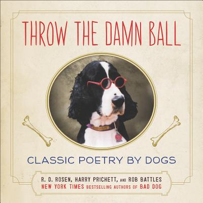 Image for Throw the Damn Ball: Classic Poetry by Dogs