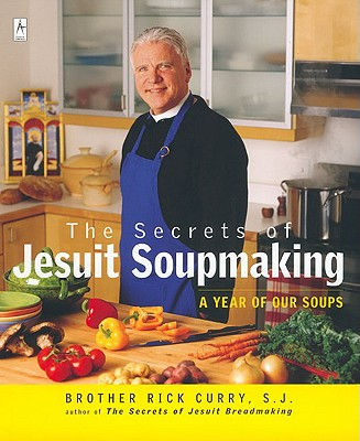 Image for SECRETS OF JESUIT SOUPMAKING: A Year of Our Soups