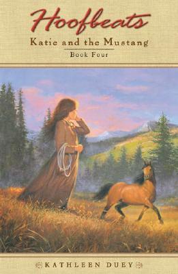 Hoofbeats: Katie and the Mustang #4, Kathleen Duey