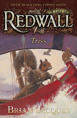 """Triss: A Tale from Redwall, """"Jacques, Brian"""""""