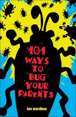 Image for 101 Ways to Bug Your Parents
