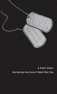 "Code Talker: A Novel About the Navajo Marines of World War Two, ""Bruchac, Joseph"""