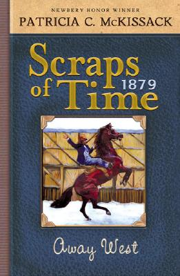 AWAY WEST: SCRAPS OF TIME, PATRICIA MCKISSACK