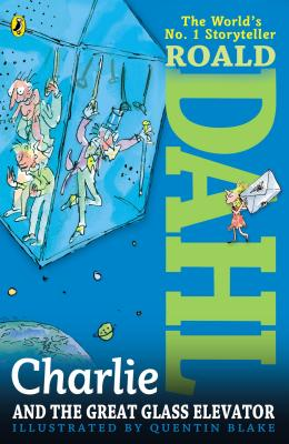 CHARLIE AND THE GREAT GLASS ELEVATOR, DAHL, ROALD