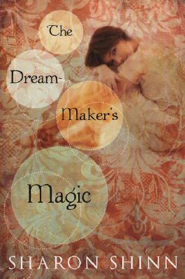 The Dream-Maker's Magic, Sharon Shinn