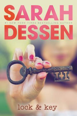 Lock and Key, SARAH DESSEN