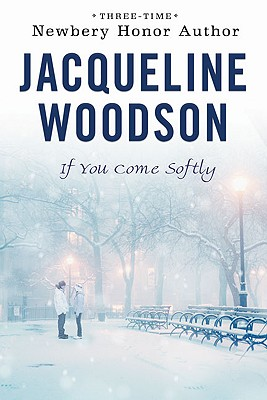 """If You Come Softly, """"Woodson, Jacqueline"""""""