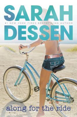 "Along for the Ride, ""Dessen, Sarah"""