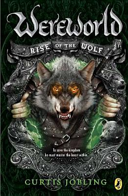 Rise of the Wolf: Book 1 (Wereworld), Curtis Jobling