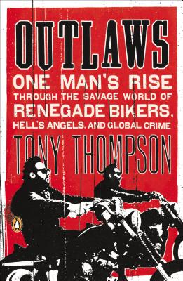 Image for Outlaws: One Man's Rise Through the Savage World of Renegade Bikers, Hell's Angels and Global Crime