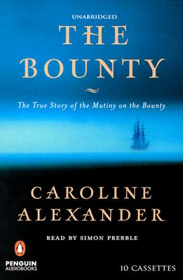 Image for AUDIO CASSETTES: THE BOUNTY : THE TRUE STORY OF THE MUTINY ON THE BOUNTY : UNABRIDGED