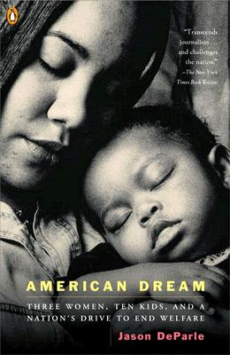 Image for American Dream: Three Women, Ten Kids, and a Nation's Drive to End Welfare