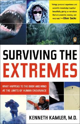 Image for Surviving the Extremes: What Happens to the Body and Mind at the Limits of Human Endurance
