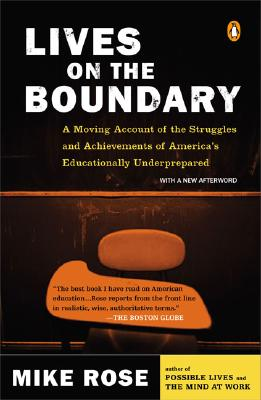 Image for Lives on the Boundary: A Moving Account of the Struggles and Achievements of America's Educationally Underprepared
