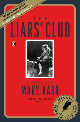 Liars Club : A Memoir, MARY KARR