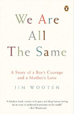 Image for We Are All the Same : A Story of a Boys Courage And a Mothers Love
