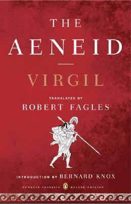 The Aeneid: (Penguin Classics Deluxe Edition) (Penguin Classics Deluxe Editio), VIRGIL