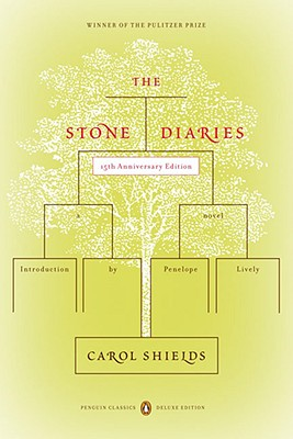 The Stone Diaries: (Penguin Classics Deluxe Edition), Carol Diggory Shields