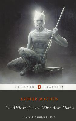 The White People and Other Weird Stories (Penguin Classics), Machen, Arthur